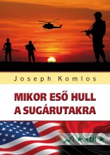 MIKOR ESŐ HULL A SUGÁRUTAKRA - Ekönyv - KOMLOS, JOSEPH