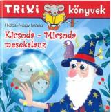 TRIXI KÖNYVEK - KICSODA-MICSODA MESEKALAUZ - Ekönyv - HIDASI-NAGY MÁRIA