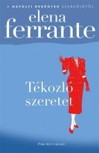 Tékozló szeretet - Ekönyv - Elena Ferrante