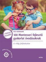 100 MONTESSORI FEJLESZTŐ GYAKORLAT ÓVODÁSOKNAK - Ebook - HERRMANN, ÉVA