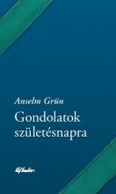 GONDOLATOK SZÜLETÉSNAPRA - Ekönyv - GRÜN, ANSELM