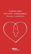 KETTEN - HÁRMASBAN - HÁZASSÁG-ÉS CSALÁDLÉLEKTAN - Ekönyv - GYÖKÖSSY ENDRE