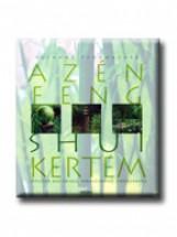 AZ ÉN FENG SHUI KERTEM - Ebook - SCHUMACHER, SUSANNE