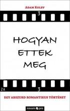 HOGYAN ETTEK MEG - Ekönyv - KOLEV, ADAM