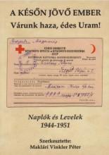 A KÉSŐN JÖVŐ EMBER - VÁRUNK HAZA, ÉDES URAM! - Ekönyv - PÜSKI KIADÓ KFT.