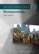 MUSZORGSZKIJ HOVANSCSINÁJA - Ebook - BOJTI JÁNOS