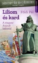 LILIOM ÉS KARD - Ekönyv - FÖLDI PÁL