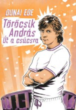 TÖRŐCSIK ANDRÁS - ÚT A CSÚCSRA - Ekönyv - DUNAI EDE