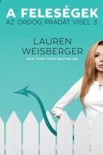A FELESÉGEK - AZ ÖRDÖG PRADÁT VISEL 3. - Ekönyv - WEISBERGER, LAUREN