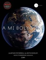 A MI BOLYGÓNK - Ebook - FOTHERGILL, ALASTAIR - SCHOLEY, KEITH