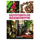 KÁVÉPÖRKÖLŐK KÉZIKÖNYVE - Ebook - RAO, SCOTT