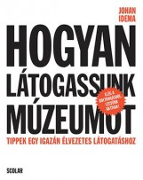 HOGYAN LÁTOGASSUNK MÚZEUMOT - Ebook - IDEMA, JOHAN