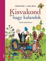 KISVAKOND ÉS NAGY KALANDOK - VERSES KÉPESKÖNYV - Ebook - MILER, ZDENEK - LACKFI JÁNOS