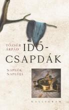 IDŐCSAPDÁK - NAPLÓK NAPLÓJA - Ekönyv - TŐZSÉR ÁRPÁD