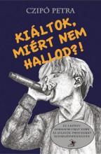 KIÁLTOK, MIÉRT NEM HALLOD?! - Ekönyv - CZIPÓ PETRA