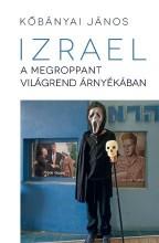 IZRAEL A MEGROPPANT VILÁGREND ÁRNYÉKÁBAN - Ekönyv - KŐBÁNYAI JÁNOS
