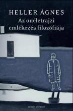 AZ ÖNÉLETRAJZI EMLÉKEZÉS FILOZÓFIÁJA - Ekönyv - HELLER ÁGNES
