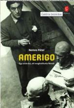 AMERIGO - EGY SZOBRÁSZ, AKI MEGHÓDÍTOTTA RÓMÁT - Ekönyv - NEMES PÉTER