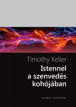 ISTENNEL A SZENVEDÉS KOHÓJÁBAN - Ebook - KELLER, TIMOTHY