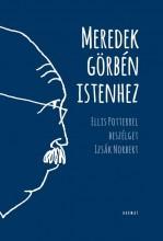 MEREDEK GÖRBÉN ISTENHEZ - ELLIS POTTERREL BESZÉLGET IZSÁK NORBERT - Ebook - IZSÁK NORBERT