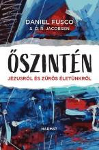 ŐSZINTÉN - JÉZUSRÓL ÉS ZŰRÖS ÉLETÜNKRŐL - Ebook - FUSCO, DANIEL - JACOBSEN, D.R.