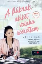 A FIÚKNAK, AKIKET VALAHA SZERETTEM - FILMES BORÍTÓ - Ekönyv - HAN, JENNY