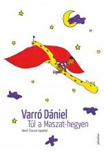 TÚL A MASZAT-HEGYEN (2019) - Ekönyv - VARRÓ DÁNIEL