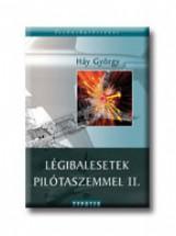 LÉGIBALESETEK PILÓTASZEMMEL II. - Ekönyv - HÁY GYÖRGY