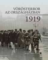 VÖRÖSTERROR AZ ORSZÁGHÁZBAN, 1919 - 2.JAVÍTOTT KIADÁS - Ekönyv - ORSZÁGGY?LÉS HIVATALA