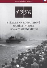 AZ 1956-OS KOSSUTH TÉRI SORTŰZ - CSEH - Ekönyv - NÉMETH CSABA