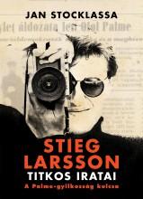 STIEG LARSSON TITKOS IRATAI - A PALME-GYILKOSSÁG KULCSA - Ekönyv - STOCKLASSA, JAN
