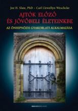 AJTÓK ELŐZŐ ÉS JÖVŐBELI ÉLETEINKBE - AZ ÖNHIPNÓZIS GYAKORLATI ALKALMAZÁSA - Ekönyv - JOE H. SLATE, PHD - CARL LLEWELLYN WESCH