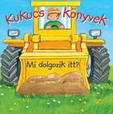 KUKUCS KÖNYVEK - MI DOLGOZIK ITT? - Ebook - MANÓ KÖNYVEK