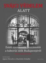 SVÁJCI VÉDELEM ALATT - ZSIDÓ SZEMTANÚK BESZÁMOLÓI A HÁBORÚS IDŐK BUDAPESTJÉRŐL - Ekönyv - KALLIGRAM KÖNYVKIADÓ