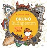 BRÚNÓ BUDAPESTEN 4. - PEST FÉNYEI - Ekönyv - BARTOS ERIKA