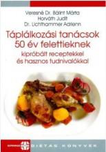 TÁPLÁLKOZÁSI TANÁCSOK 50 ÉV FELETTIEKNEK - Ekönyv - VERESNÉ DR. BÁLINT MÁRTA