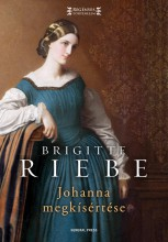 JOHANNA MEGKÍSÉRTÉSE - Ekönyv - RIEBE, BRIGITTE