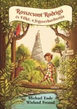 ROSSZCSONT RODRIGO ÉS FILKÓ, A FEGYVERHORDOZÓJA - Ekönyv - ENDE, MICHAEL - FREUND, WIELAND