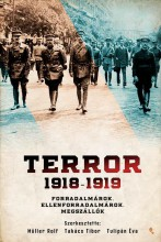 TERROR 1918-1919 - Ekönyv - MÜLLER ROLF- TAKÁCS TIBOR- TULIPÁN ÉVA (