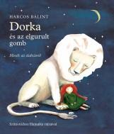 DORKA ÉS AZ ELGURULT GOMB - Ekönyv - HARCOS BÁLINT
