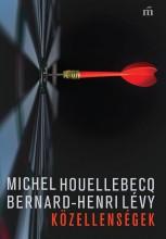 KÖZELLENSÉGEK - Ekönyv - HOUELLEBECQ, MICHEL – LÉVY, BERNARD-HENR