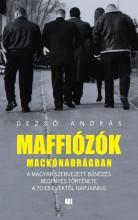 MAFFIÓZÓK MACKÓNADRÁGBAN - Ekönyv - DEZSŐ ANDRÁS