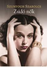 ZSIDÓ NŐK - Ekönyv - SZUNYOGH SZABOLCS