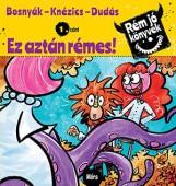 EZ AZTÁN RÉMES! - RÉM JÓ KÖNYVEK 1. - Ebook - BOSNYÁK VIKTÓRIA - KNÉZICS ANIKÓ