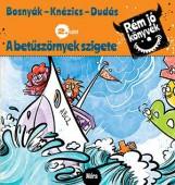 A BETŰSZÖRNYEK SZIGETE - RÉM JÓ KÖNYVEK 2. - Ebook - BOSNYÁK VIKTÓRIA - KNÉZICS ANIKÓ