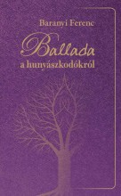 BALLADA A HUNYÁSZKODÓKRÓL - ÜKH 2015 - Ekönyv - BARANYI FERENC