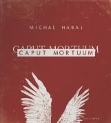 CAPUT MORTUUM - Ekönyv - HABAJ, MICHAL