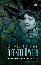 A FEKETE ÖZVEGY -  ALMA MAHLER-WERFEL ÉLETE - Ebook - HILMES, OLIVER