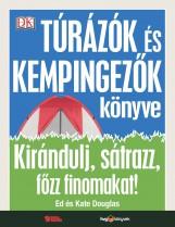TÚRÁZÓK ÉS KEMPINGEZŐK KÖNYVE - Ekönyv - DOUGLAS, ED - DOUGLAS, KATE