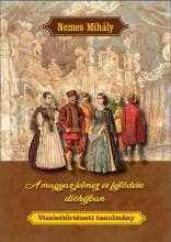 A MAGYAR JELMEZ ÉS FEJLŐDÉSE DIÓHÉJBAN - Ekönyv - NEMES MIHÁLY